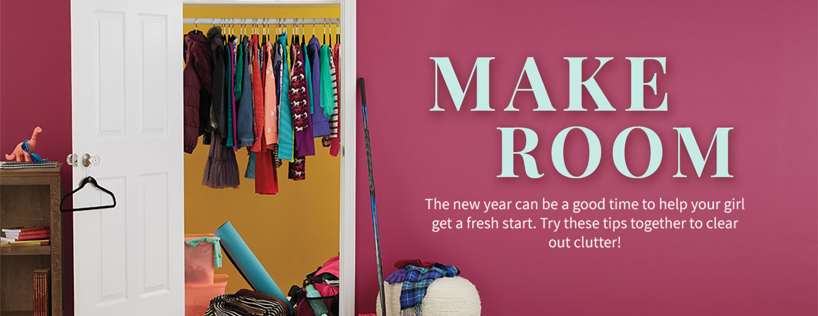 The new year can be a good time to help your girl get a fresh start. Try these tips together to clear out clutter!